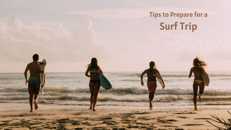 Tips or ways to prepare for a surf trip