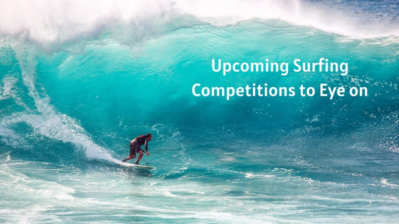 Upcoming Surfing Competitions to Eye on